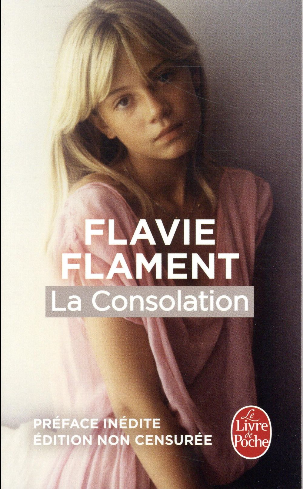 LA CONSOLATION Flament Flavie Le Livre de poche